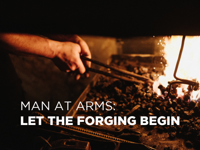 Man_At_Arms_Let_The_Forging_Begin