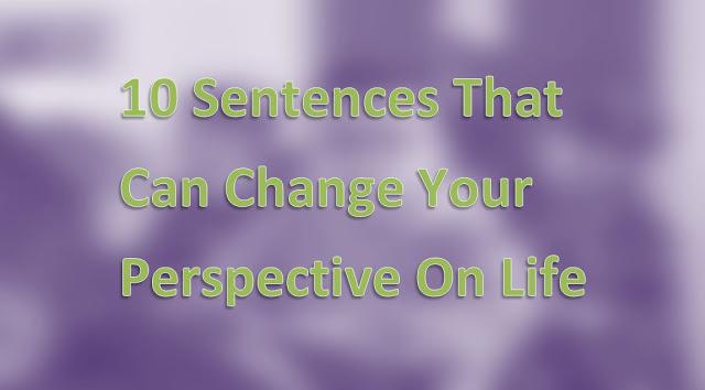 SentencesThatCanChangeYourPerspectiveOnLife
