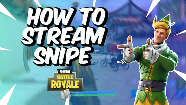 how to stream snipe fortnite