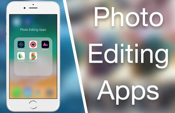 Best Apps For Photo Editing iPhone and Android