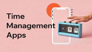 Best Time Management Apps For Students & Adults