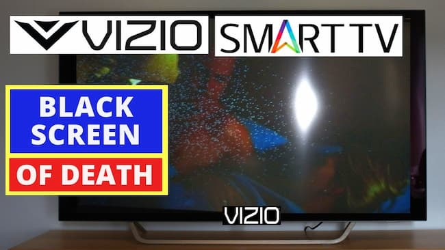 how to fix vizio tv black screen of death
