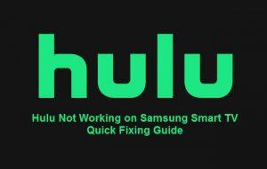 hulu not working on samsung tv