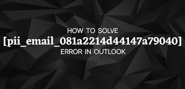 [pii_email_081a2214d44147a79040] Error