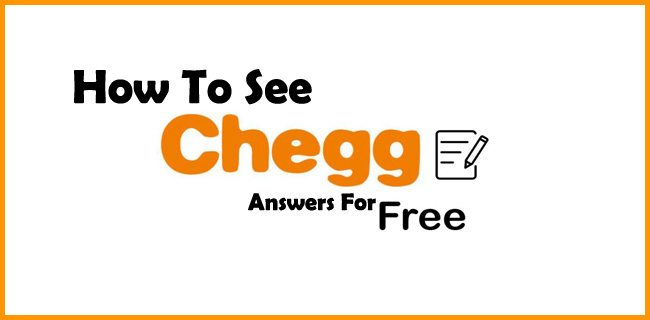 How To See Chegg Answers For Free