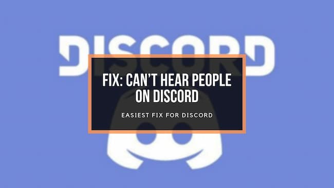 [Solved] Can't hear People on Discord